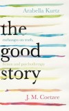 Obrázok - The Good Story - Exchanges on Truth, Fiction and Psychotherapy