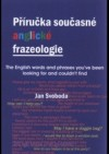 Obrázok - Příručka současné anglické frazeologie. The English words and phrases you have been looking for and could not find