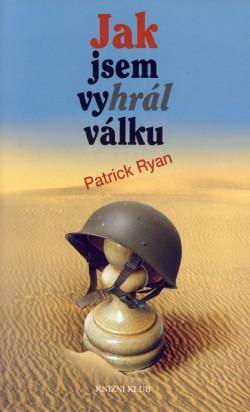 Kniha Jak jsem vyhrál válku (Patrick Ryan)