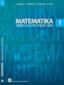 9bdf918bc Matematika 1 - zbierka úloh pre SŠ