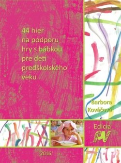 ba8053304 Obrázok - 44 hier na podporu hry s bábkou pre deti predškolského veku