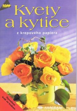 bd4a76627 Kniha Kvety a kytice z krepového papiera   Moja-Kniha.sk
