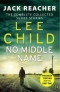 Kniha - No Middle Name : The Complete Collected Jack Reacher Stories